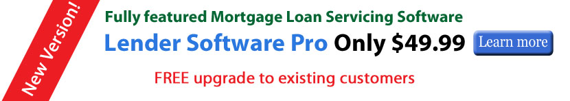 Lender Software Pro for Mortgage Loan Management to Create Late Notices, Calculate Payoffs, Print Sub 1098, Acceleration Notices, Balloon Notices, Record Payments and Print Payment Coupons all for only $49.99